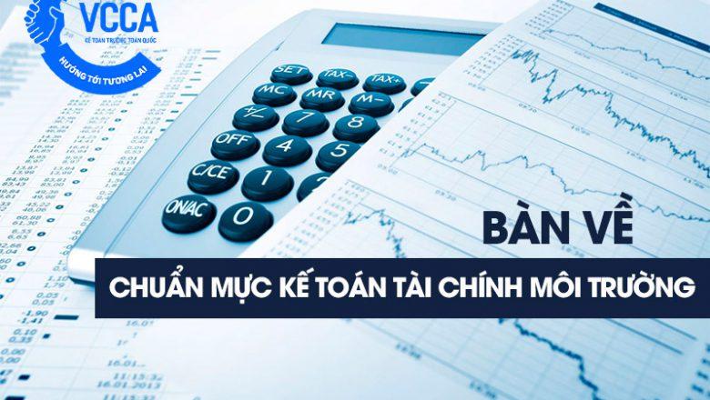 Bàn về chuẩn mực kế toán tài chính môi trường