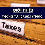 Giới thiệu Thông tư 40/2021/TT-BTC hướng dẫn thuế GTGT, thuế TNCN và quản lý thuế đối với hộ kinh doanh, cá nhân kinh doanh
